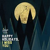 Happy Holidays, I Miss You by Various Artists