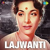 Lajwanti (Original Motion Picture Soundtrack) by Various Artists