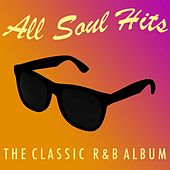 All Soul Hits: The Classic R&B Album by Various Artists
