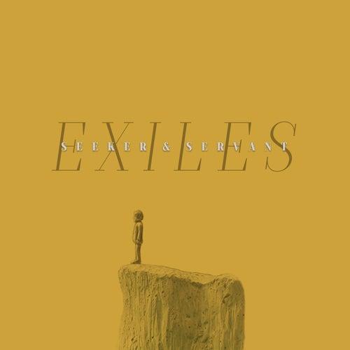 Exiles by Seeker & Servant