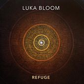 Refuge by Luka Bloom