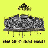 From Dub to Jungle, Vol. 2 by Various Artists