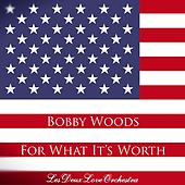 For What It's Worth (feat. Les Deux Love Orchestra) by Bobby Woods