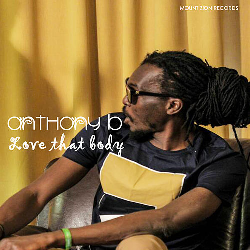 Love That Body von Anthony B