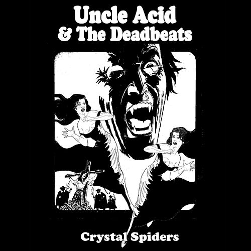 Crystal Spiders by Uncle Acid & The Deadbeats