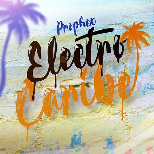 Electro Caribe by Prophex