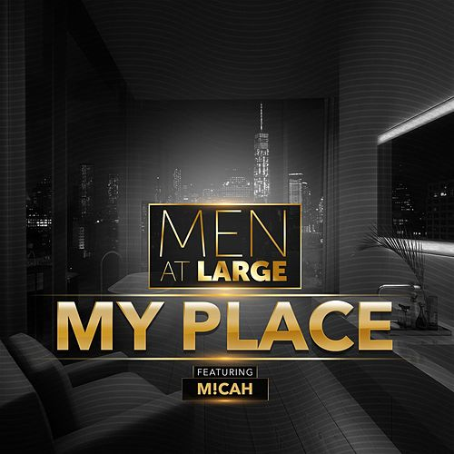 My Place by Men At Large