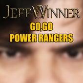 Go, Go Power Rangers by Jeff Winner