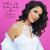 See Where It Leads by Melia Salas