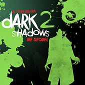 Dark Shadows 2 - The Sequel - EP by Various Artists
