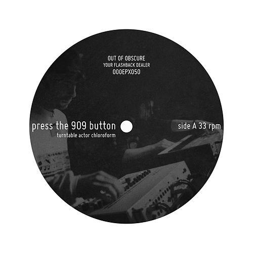 Press The 909 Button by Turntable Actor Chloroform