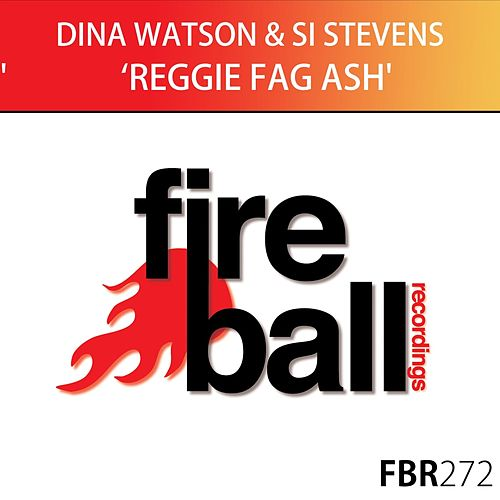 Reggie Fag Ash by Dina Watson