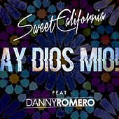 Ay Dios mio! (feat. Danny Romero) by Sweet California