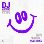 I Love Your Smile (Ahzee Remix) by DJ Antoine & Dizkodude
