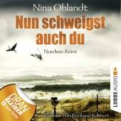 Nun schweigst auch du - John Benthien: Die Jahreszeiten-Reihe 5 (Ungekürzt) von Nina Ohlandt