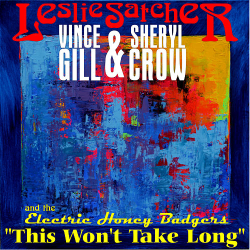 This Won't Take Long by Leslie Satcher and the Electric Honey Badgers with Vince Gill