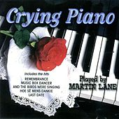 Crying Piano by Martin Lane