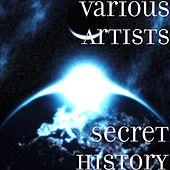 Secret History by Various Artists