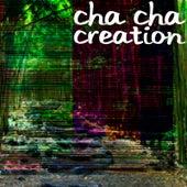 Creation by Cha Cha
