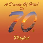 A Decade of Hits: The '70s Playlist by Various Artists