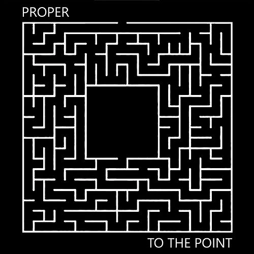 To the Point by Proper