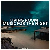 Living Room Music For The Night by Various Artists