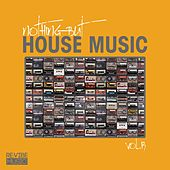 Nothing but House Music, Vol. 13 by Various Artists