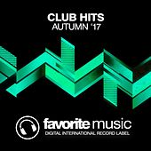 Club Hits (Autumn '17) by Various Artists