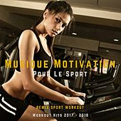 Musique Motivation Pour Le Sport (Workout Hits 2017 - 2018) di Remix Sport Workout