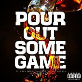 Pour out Some Game by Mendo Dope