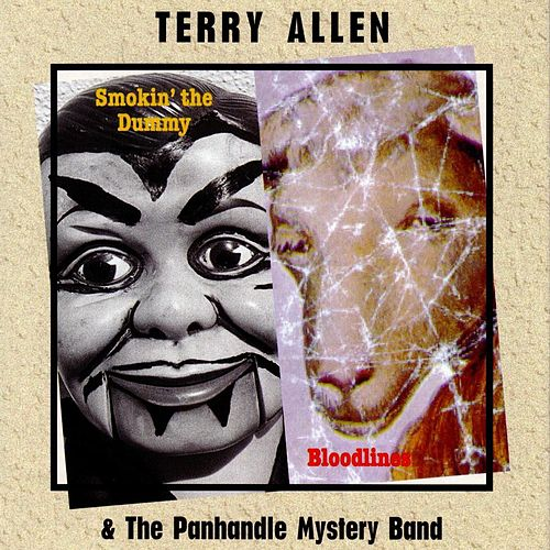 Play & Download Smokin The Dummy/Bloodlines by Terry Allen   Napster