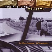 Play & Download In The Company Of Strangers by Robin & Linda Williams | Napster