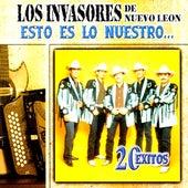 Play & Download Esto Es Lo Nuestro: 20 Exitos by Los Invasores De Nuevo Leon | Napster