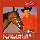 Play & Download Old Corrals And Sagebrush & Other Cowboy... by Ian Tyson | Napster