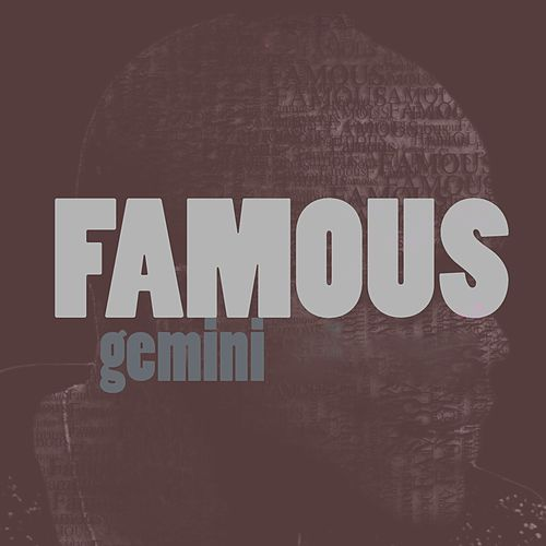 Famous by Gemini