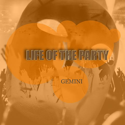 Life of the Party by Gemini