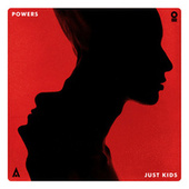 Just Kids by Powers