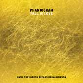 Fall In Love (Until The Ribbon Breaks Reimagination) by Phantogram