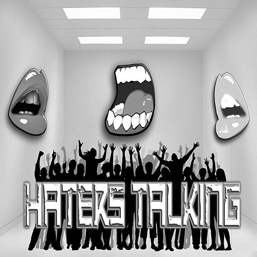 Haters Talking by Proper
