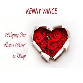 Hoping Our Love's Here to Stay by Kenny Vance