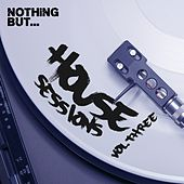 Nothing But... House Sessions, Vol. 03 - EP by Various Artists