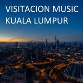 Visitacion: Kuala Lumpur - EP by Various Artists