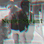 Never Meant by PROTOTYPE