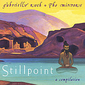 Play & Download Stillpoint by Gabrielle Roth & The Mirrors | Napster