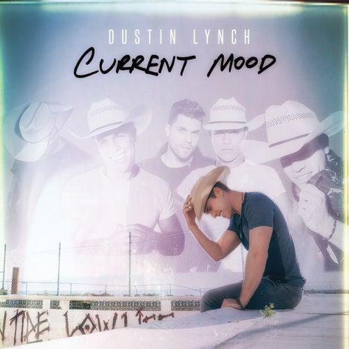 Current Mood by Dustin Lynch