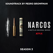 Narcos: Season 3 (A Netflix Original Series Soundtrack) by Various Artists