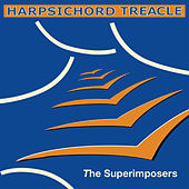 Harpsichord Treacle by Superimposers