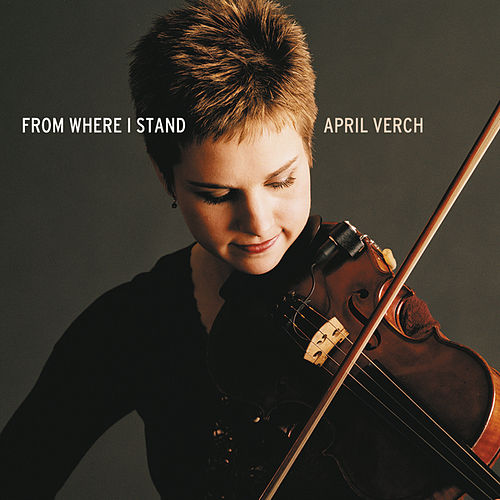From Where I Stand by April Verch
