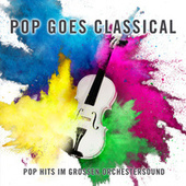 Pop Goes Classical von Various Artists