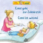 Conni geht zur Zahnärztin / Conni ist wütend von Conni